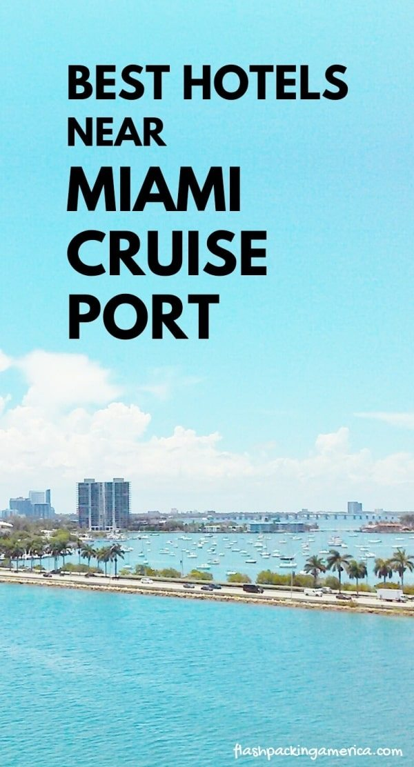 Best Miami Hotels ABSOLUTELY Nearest To Miami Cruise Port