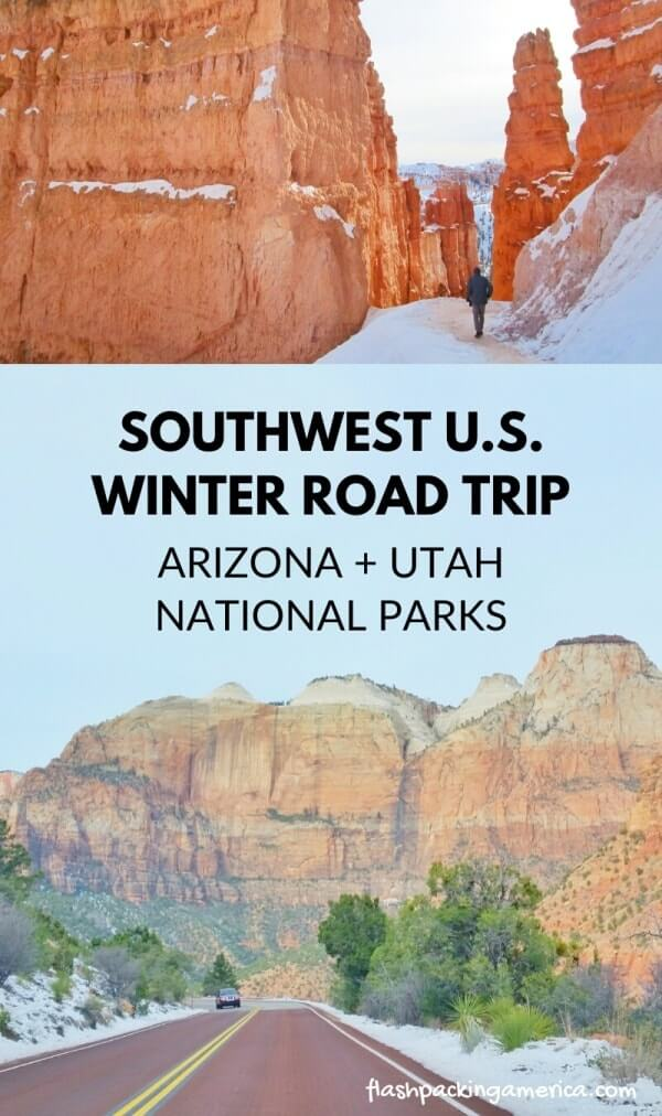 Grand Canyon To Zion To Bryce Canyon In 5 Days Arizona Utah National Parks Winter Road Trip From Phoenix Flashpacking America